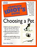 Siino, Betsy Sikora: The Complete Idiot&#39;s Guide to Choosing a Pet