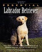 The Essential Labrador Retriever by Howell…