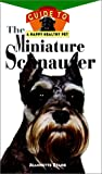 Stark, Jeannette: The Miniature Schnauzer: Owner&#39;s Guide to a Happy Healthy Pet