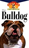 Andree, Marie: The Bulldog: An Owner's Guide to a Happy, Healthy Pet