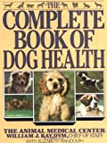 Kay, William J.: Complete Book of Dog Health