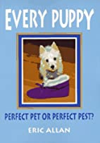Every Puppy: Perfect Pet or Perfect Pest? by…