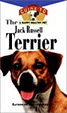Brown, Catherine Romaine: The Jack Russell Terrier: An Owner&#39;s Guide to a Happy Healthy Pet