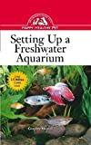 Skomal, Gregory: Setting Up a Freshwater Aquarium