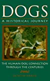 Wendt, Lloyd M.: Dogs: A Historical Journey  The Human/Dog Connection Through the Centuries