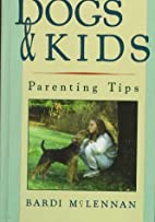 Dogs & Kids: Parenting Tips by Bardi…