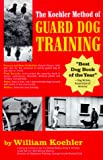 Koehler, William R.: The Koehler Method of Guard Dog Training