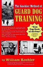 The Koehler Method of Guard Dog Training; An…