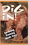 Migliorini, Mario: Dig In!: Earthdog Training Made Easy