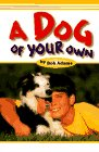 Adams, Bob: A Dog of Your Own: How Young Tom Found the Dog of His Dreams