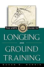 The USPC Guide to Longeing and Ground…