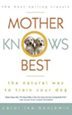Mother Knows Best: The Natural Way to Train…