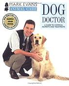 Mark Evans Animal Care: Dog Doctor by Mark…