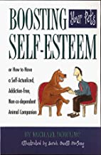 Boosting Your Pet's Self-Esteem: Or How to…
