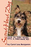Benjamin, Carol Lea: Second-Hand Dog: How to Turn Yours into a First-Rate Pet (Howell reference books)