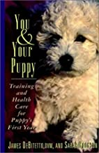You & your puppy : training and health care…
