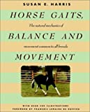 Harris, Susan E.: Horse Gaits, Balance And Movement