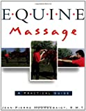 Hourdebaigt, Jean-Pierre: Equine Massage: A Practical Guide