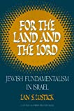 Lustick, Ian: For the Land and the Lord: Jewish Fundamentalism in Israel