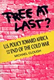 Clough, Michael: Free at Last?: U.S. Policy Toward Africa and the End of the Cold War