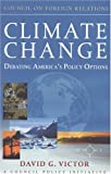 David G. Victor: Climate Change: Debating America's Policy Options