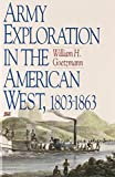 Goetzmann, William H.: Army Exploration in the American West, 1803-1863