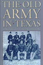 The Old Army in Texas: A Research Guide to…