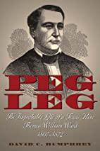 Peg Leg: The Improbable Life of a Texas…