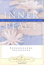 Inner Peace: How to Be Calmly Active and…