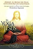 Paramahansa Yogananda: El Yoga de Jesus - The Yoga of Jesus, Spanish (Spanish Edition)
