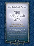 Yogananda, Paramahansa: God Talks With Arjuna: The Bhagavad Gita Royal Science of God-Realization. The Immortal Dialogue Between Soul and Spirit. A New Translation and Commentary