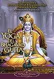Paramahansa Yogananda: El Yoga del Bhagavad Guita (The Yoga of the Bhagavad Gita) (Spanish Edition)