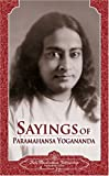 Yogananda, Paramahansa: Sayings of Paramahansa Yogananda