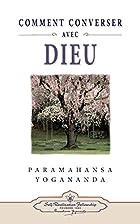 Comment converser avec Dieu by Paramahansa…