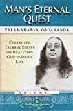 Yogananda, Paramhansa: Man's Eternal Quest: Collected Talks and Essays on Realizing God in Daily Life