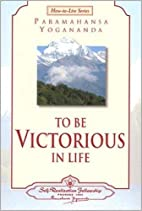 To Be Victorious in Life (How-to-Live…