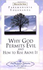 Why God Permits Evil and How to Rise Above…