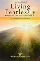 Living Fearlessly: Bringing Out Your Inner…