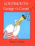 Carlson, Nancy L.: Loudmouth George and the Cornet