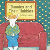 Carlson, Nancy L.: Bunnies and Their Hobbies
