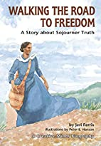 Walking the Road to Freedom by Jeri Ferris