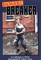 Danger at the Breaker (On My Own History) by…