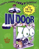 Ross, Michael Elsohn: Indoor Zoo (You Are the Scientist)