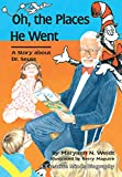 Weidt, Maryann N.: Oh, the Places He Went: A Story About Dr. Seuss-Theodor Seuss Geisel