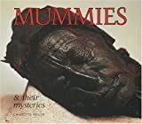 Wilcox, Charlotte: Mummies and Their Mysteries