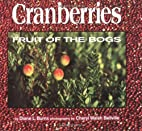 Cranberries: Fruit of the Bogs by Diane L.…
