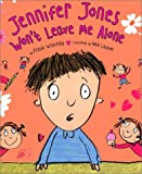 Frieda Wishinsky: Jennifer Jones Won't Leave Me Alone (Picture Books)