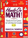 Thompson, Frances M.: Hands-On Math!: Ready-To-Use Games & Activities for Grades 4-8