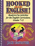 Umstatter, Jack: Hooked on English!: Ready-To-Use Activities for the English Curriculum, Grades 7-12