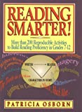 Osborn, Patricia: Reading Smarter!: More Than 200 Reproducible Activities to Build Reading Proficiency in Grades 7-12